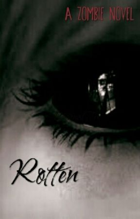 Rotten (Rewriting! On Hold)  by Purplejellyfish28