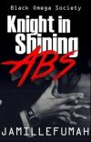 Knight in Shining Abs  (Black Omega Society 4) cover