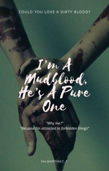 I'm A Mudblood, He's A Pure One // A Draco Malfoy Story