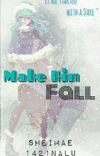 Make Him Fall (GrUvia AU) [COMPLETED] by sheimae1421nalu