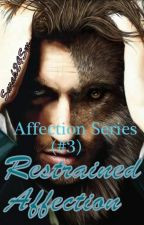 Restrained Affection [Affection Series 3] {Completed} by Sarah24SM