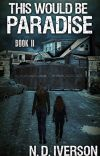 This Would Be Paradise (Book 2)-A Zombie Novel cover