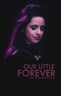 Our Little Forever ➳ Camila Cabello cover