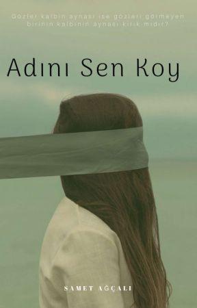 Adını Sen Koy by Sametagcali