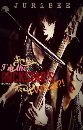 I'm the Rockstar's WHAT?! (BoyxBoy/Yaoi) #SLOW-TURTLE UPDATE xD by JURiBEE