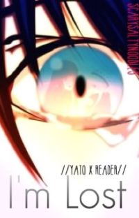 I'm Lost //Yato x Reader// [Discontinued] cover