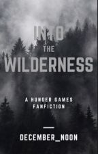 Into The Wilderness: A Hunger Games Story by december_noon