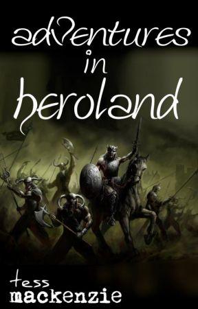 Adventures in Heroland by TessMackenzie