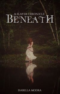 Beneath: A Slayer Chronicle (Book 1) cover
