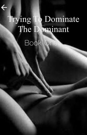 Trying To Dominate The Dominant [BDSM] by WRIT3R44