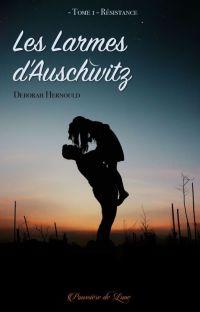 Les larmes d'Auschwitz {Tome 1 et 2 publiés  chez Poussière de Lune Édition } cover