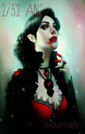 2752 years by always_vampires