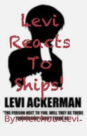 Levi's Reaction To Ships! by -Nanaba-Hiatus-