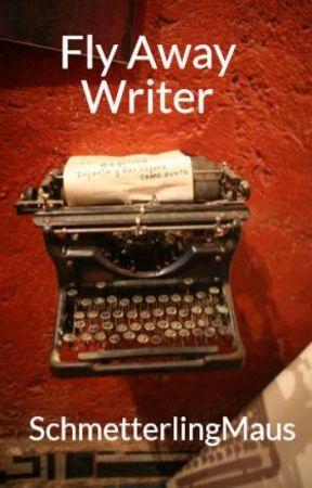 Fly Away Writer by SchmetterlingMaus