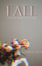 Fall- A Justin Bieber Love Story by _SamirahZaman