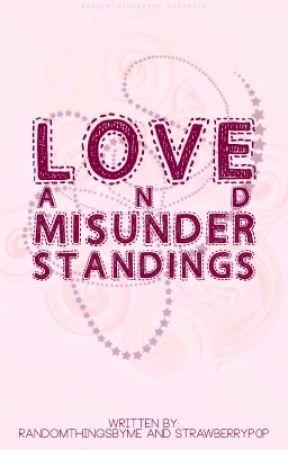 Love and Misunderstandings by randomthingsbyme