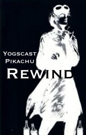 Rewind(Sequel to Nuked) by YogscastPikachu