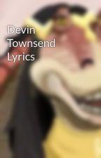 Devin Townsend Lyrics by MistyAngle2