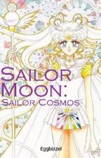 Sailor Moon: Sailor Cosmos by Eggbizzel