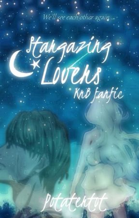 Stargazing Lovers (Kuroko no Basket Multi-chapter one shot) by potatertot