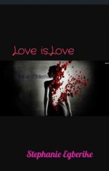 Love is by StephanieEgberike