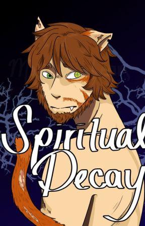 Spiritual Decay [Book 2] (Creatures Hybrid AU) by mintberrysunrise