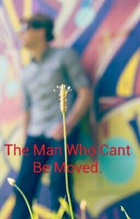The Man who can't be moved. cover