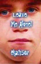 Leave Me Alone! (Niall Horan) by Ekat1507