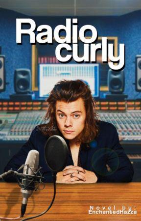 Radio Curly. #1 Styles. by EnchantedHazza