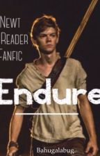 Endure: Newt & Reader Fanfic by Bahugalabug