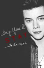 Say You'll Stay by _OneErection