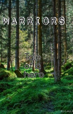 Warriors -The Tale Of A Hero- (on hiatus) by Pokeevee101