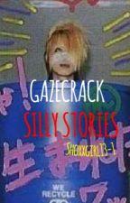 GazeCrack Silly Stories by Shoxx_Machine