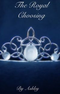 The Royal Choosing (Under Editing) cover