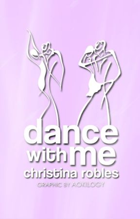 Dance With Me by ChristinaRobles