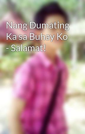 Nang Dumating Ka sa Buhay Ko - Salamat! by RainloverzLabajo