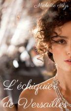 L'échiquier de Versailles par MichelleAzs