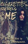 Cigarettes, Rebels And Me, #1 ✔ cover
