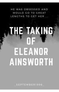 The Taking of Eleanor Ainsworth  cover