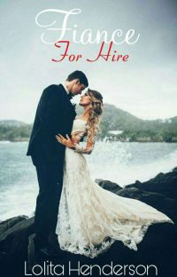 Fiance For Hire [Book One] (Editing Slowly) cover
