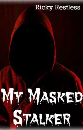My Masked Stalker by RickyRestless