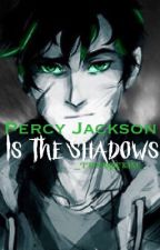 Percy Jackson is The shadows by _MyThings_