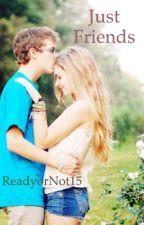 Just Friends #MyLoveandProfanity by ReadyorNot15