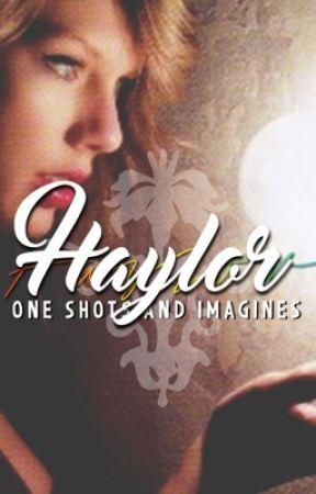 Haylor One Shots // imagines by 1deecutiee