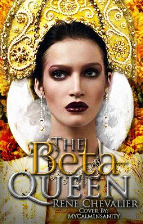 The Beta Queen by Cupcakesandcookies