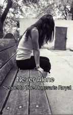 Never Alone (Revised Sequel) by Dam_Bad_Wolf