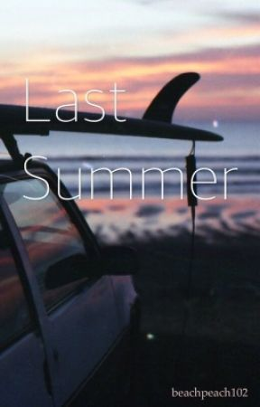 Last Summer [currently being edited] by beachpeach102