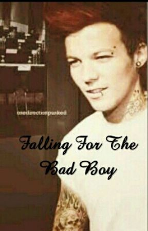 Falling For The Bad Boy by louis__tops
