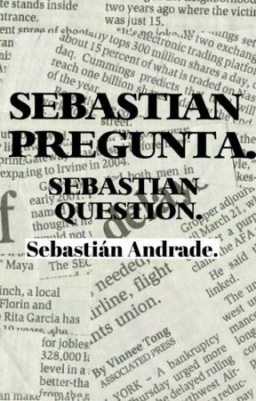 Sebastián Pregunta. by -Sebastian_Oficial-