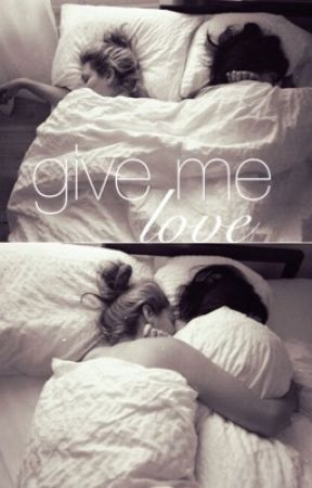Give Me Love (Lesbian Story) by fxckxdparadise
